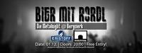 Bier mit Rördl - Metalnight | Bergwerk@Bergwerk