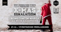 Next Generation Events presents: X-MAS Eskalation@Eventhouse Freilassing