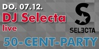 50 Cent Party mit DJ Selecta@Till Eulenspiegel