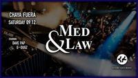 Med & Law - Sa 09.12. - Chaya Fuera@Chaya Fuera
