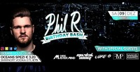 PHIL R. Birthday Bash /w Special Guests@oceans House Club