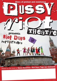 PUSSY RIOT Theatre performs: RIOT DAYS I Wien@Arena Wien