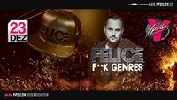 Felice - F**k Genres@Ypsilon