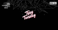 Tipsy Tuesday - 05.12. - Club Schwarzenberg@Club Schwarzenberg