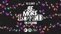 Be MORE Loved   3 Floors@Volksgarten Wien