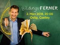 Kabarettprogramm BildungsFERNER@Cselley Mühle