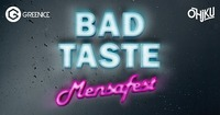 Bad Taste Mensafest