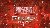 Electric Christmas 2017 // Disco Zoom@Disco Zoom