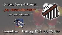 """Soccer, Beats & Punsch mit """"Die Unglaublichen""""@Bar Mephisto"""