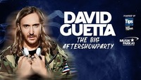 """David Guetta """"The Big Aftershowparty"""" powered by TIPS"""