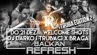 BALKAN REFRESH / TRUBA EDITION 2@Riverside