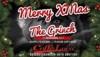Merry Xmas - The Grinch@Caffé Luca