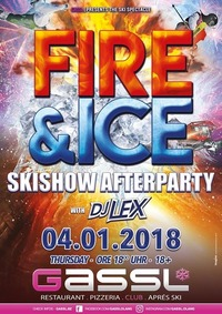 FIRE & ICE- Skishow Afterparty@Gassl