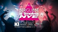 Bergliebe is timeless NYE mit Tom Novy, Croëll & Tom Pool@Hannes Alm & K1 Club Königsleiten