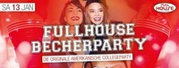 ★ ★ ★ ★ Fullhouse Becher Party ★ ★ ★ ★@Fullhouse