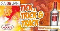 Tick - Trick und Track@Fullhouse