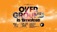 Overground is timeless w/ Tom Novy@Volksgarten Wien