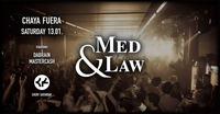 Med & Law - Sa 13.01. - Chaya Fuera@Chaya Fuera