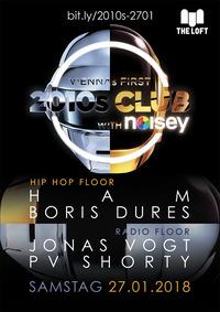 2010s Club w/ Noisey  Jänner