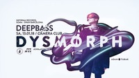 Dysmorph pres. Deepbass@Camera Club