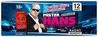 Hoch die Hände, Wochenende - mit Hans Entertainment LIVE!@Nachtschicht