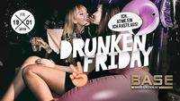 Drunken Friday - Friday Deal XXL@BASE