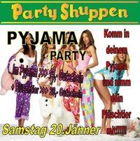 Samstag 20.Jänner Pyjama Party@Partyshuppen Aspach