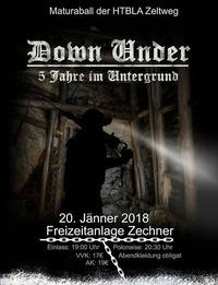 Down Under - 5 Jahre im Untergrund - Maturaball der HTBLA Zeltweg@Freizeitanlage Zechner