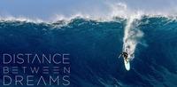 Distance Between Dreams SURF MOVIE NIGHT@The Loft