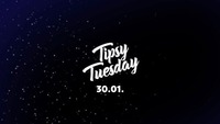 Tipsy Tuesday 30.01. - Club Schwarzenberg@Club Schwarzenberg