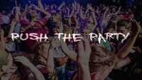 Push the Party - an jedem Samstag im Fasching