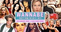 Wannabe - Crazy 90'S + 00'S Party / 9th Feb Titanic@Titanic Club