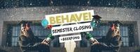 Behave! Semester Closing@U4