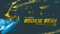 Rookie Sesh #youngguns@SUB