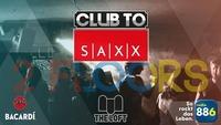 Club To SAXX@The Loft
