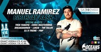 ★★ Manuel Ramirez Birthday Bash ★★@oceans House Club