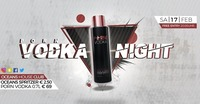 ★★ PORN Vodka Night ★★@oceans House Club