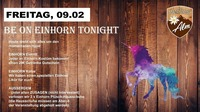Be on Einhorn tonight@Manglburg Alm