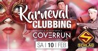 Karneval Clubbing mit Coverrun LIVE@Schlag 2.0