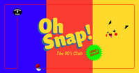 OH SNAP! The 90s Club – 2000er Hits Special