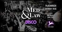 Med & Law ♡ Disco I Platzhirsch@Platzhirsch