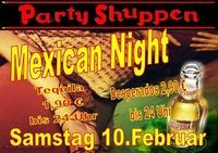 Samstag 10.Februar Mexican Night@Partyshuppen Aspach
