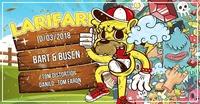Larifari opening w/ Bart & Busen@SUB