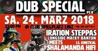 Dub Special #2 - Iration Steppas (UK)@Club Spielplatz