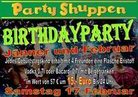 Samstag 17.Februar Birthdayparty Jänner, Februar@Partyshuppen Aspach