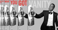 VANITY - Show Me What U Got