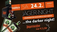 JÄGER - Night! The darker night!@Fabrics - Musicclub