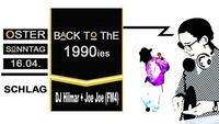 Back to the 90`s mit DJ Hilmar - Das Oster Veteranentreffen@Schlag 2.0