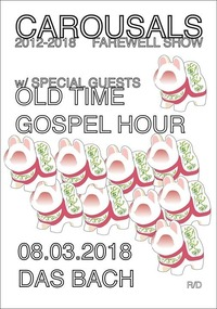 CAROUSALS (farewell show) + Old Time Gospel Hour@dasBACH