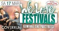 We Love Festivals – Gewinne eine Partyreise@Fullhouse
